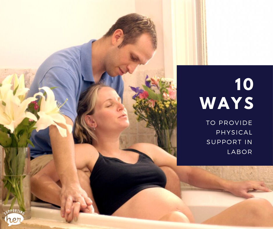 10 Ways to Provide Physical Support In Labor